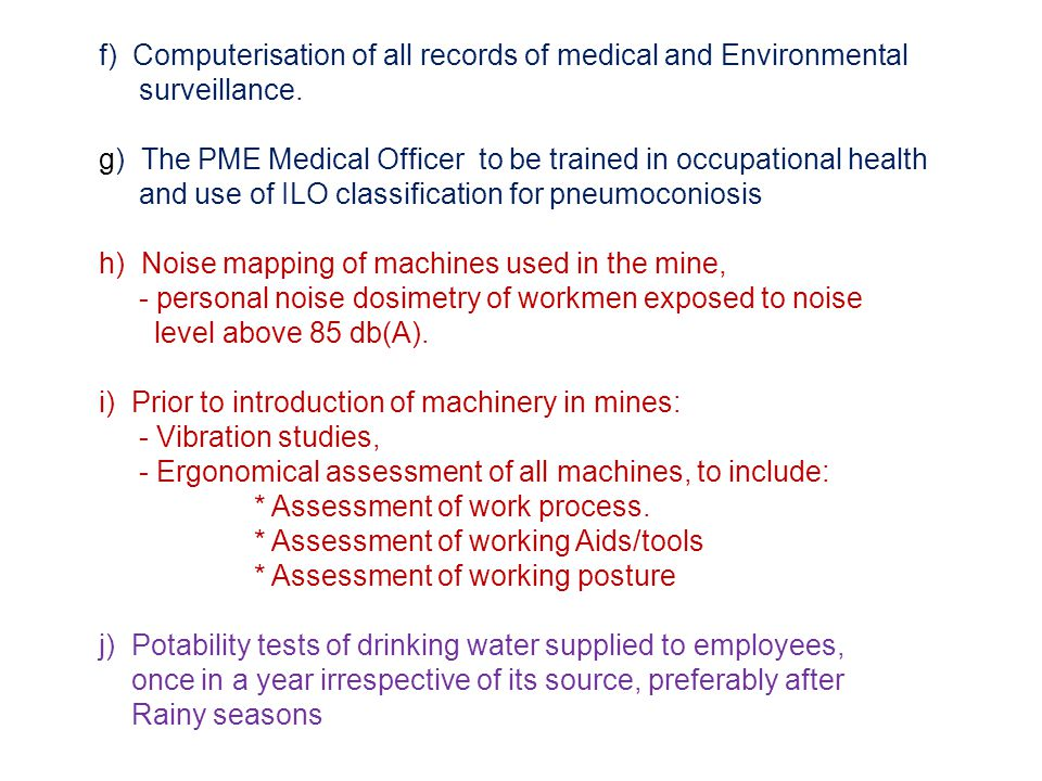 f) Computerisation of all records of medical and Environmental surveillance.