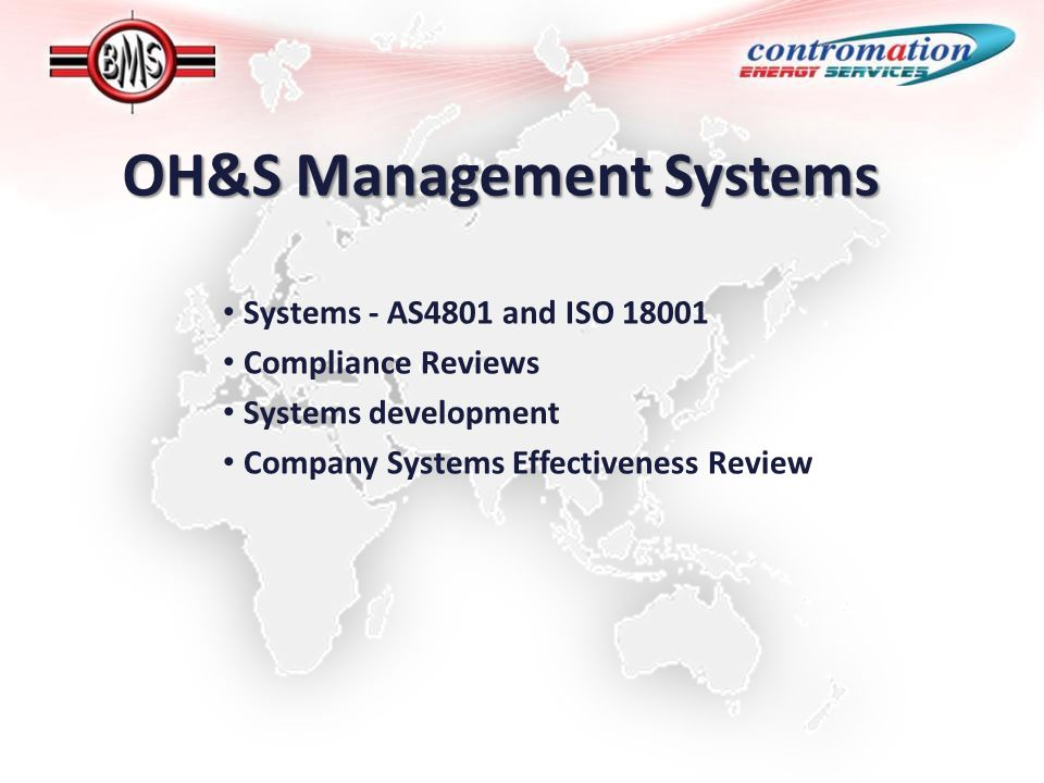 OH&S Management Systems Systems - AS4801 and ISO 18001 Compliance Reviews Systems development Company Systems Effectiveness Review