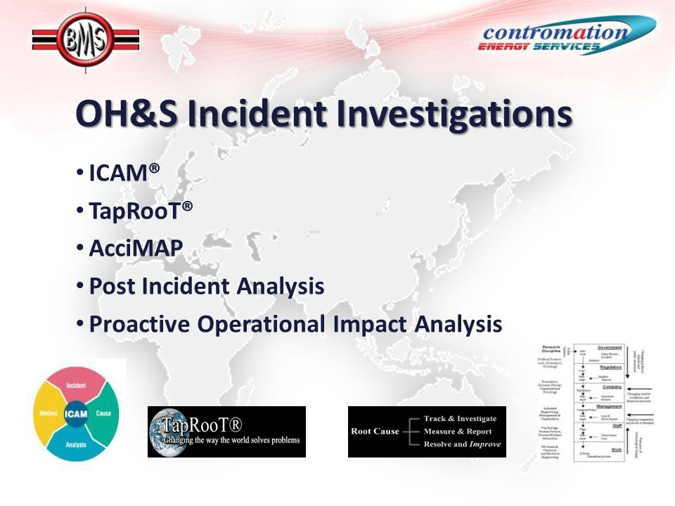 OH&S Incident Investigations ICAM® TapRooT® AcciMAP Post Incident Analysis Proactive Operational Impact Analysis