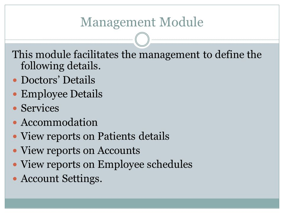 Management Module This module facilitates the management to define the following details.