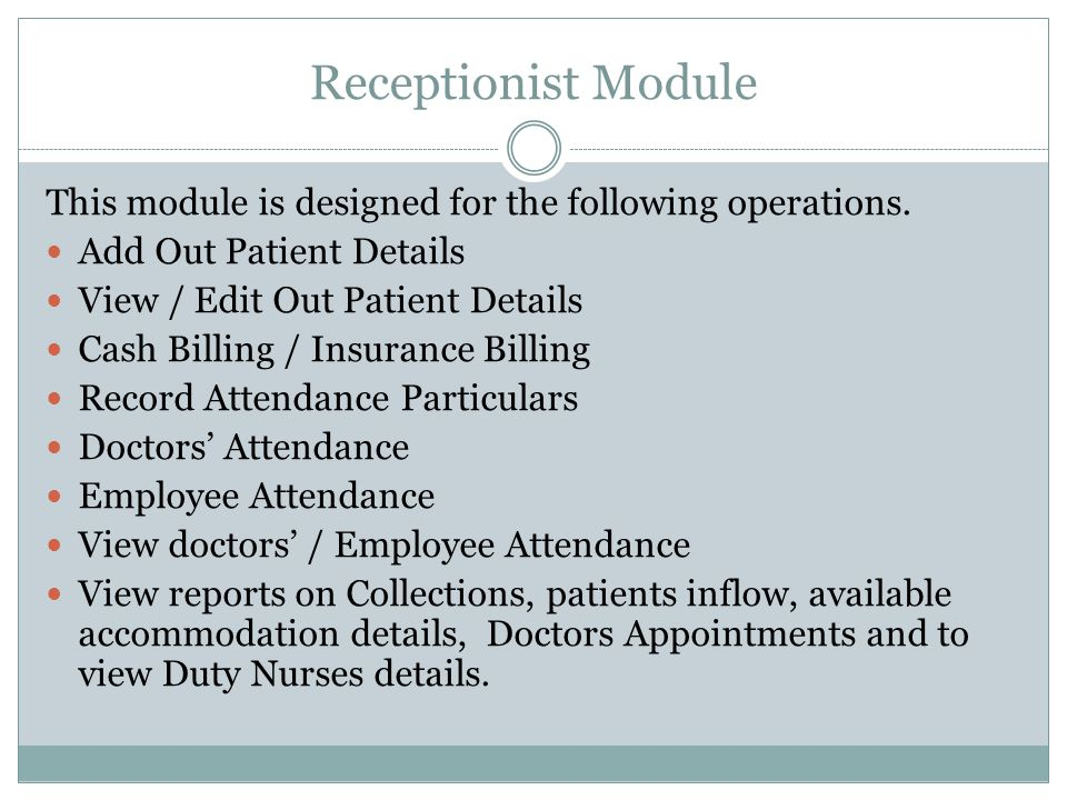 Receptionist Module This module is designed for the following operations.
