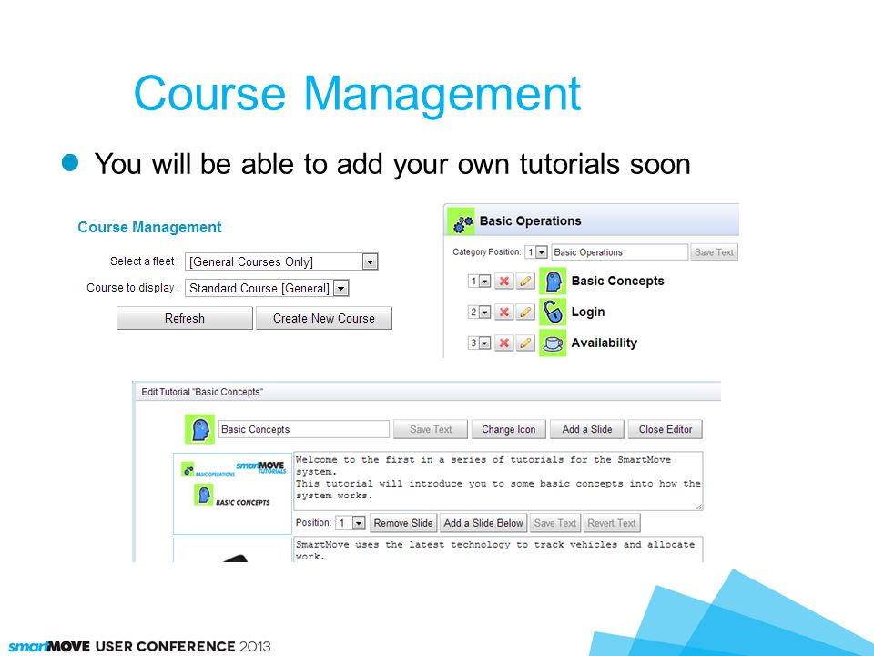 You will be able to add your own tutorials soon Course Management