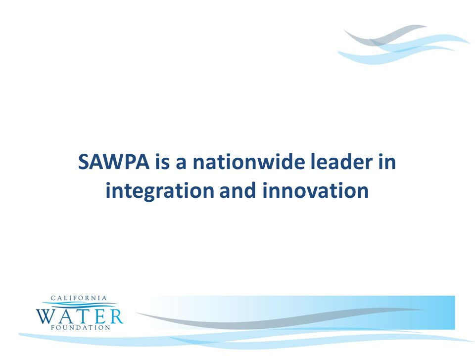 SAWPA is a nationwide leader in integration and innovation