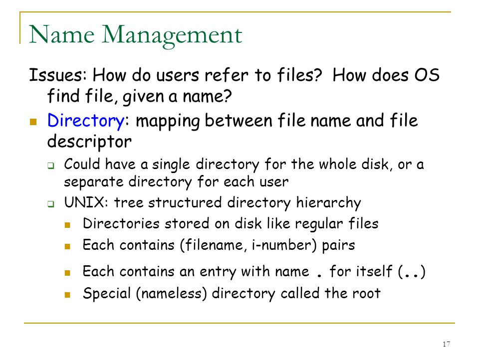 17 Name Management Issues: How do users refer to files.