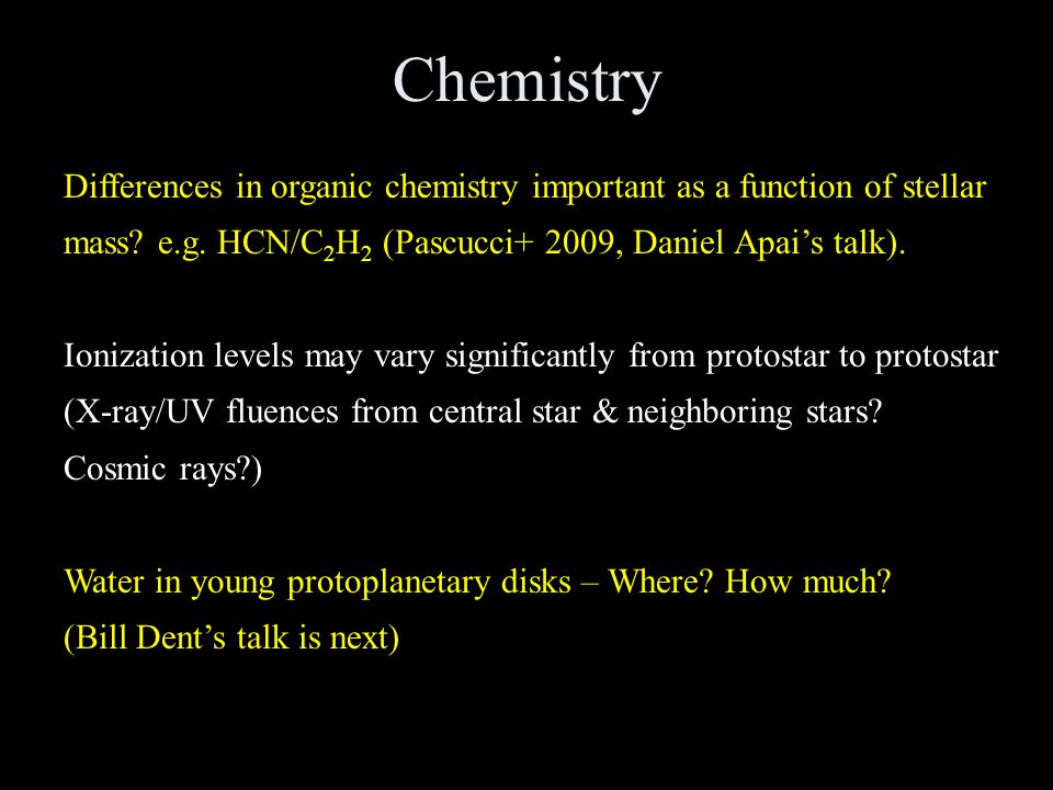 Chemistry Differences in organic chemistry important as a function of stellar mass.