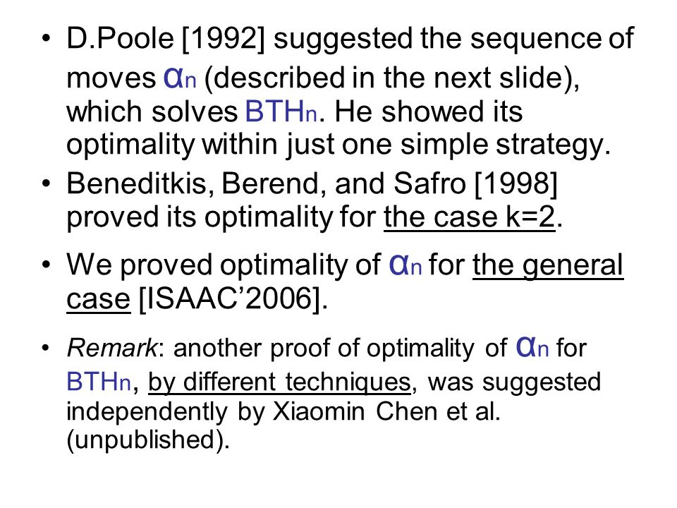 D.Poole [1992] suggested the sequence of moves α n (described in the next slide), which solves BTH n.