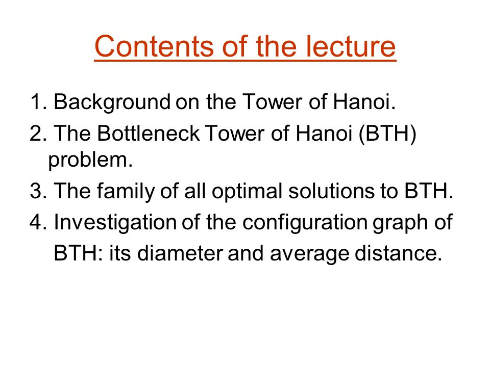 Contents of the lecture 1. Background on the Tower of Hanoi.