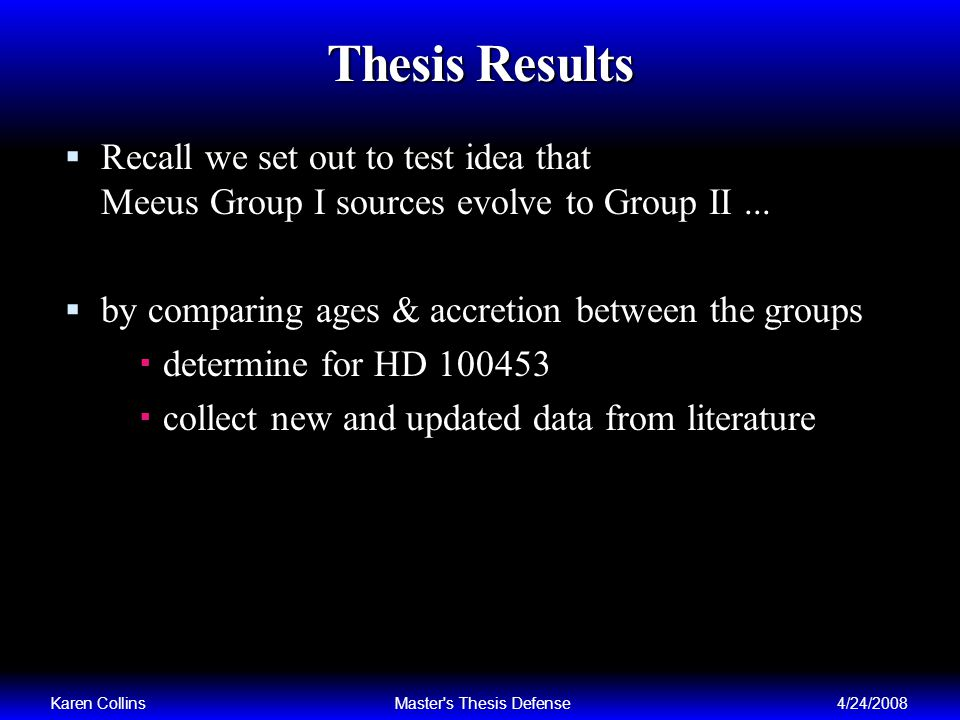 Thesis Results Karen CollinsMaster s Thesis Defense4/24/2008 Recall we set out to test idea that Meeus Group I sources evolve to Group II...
