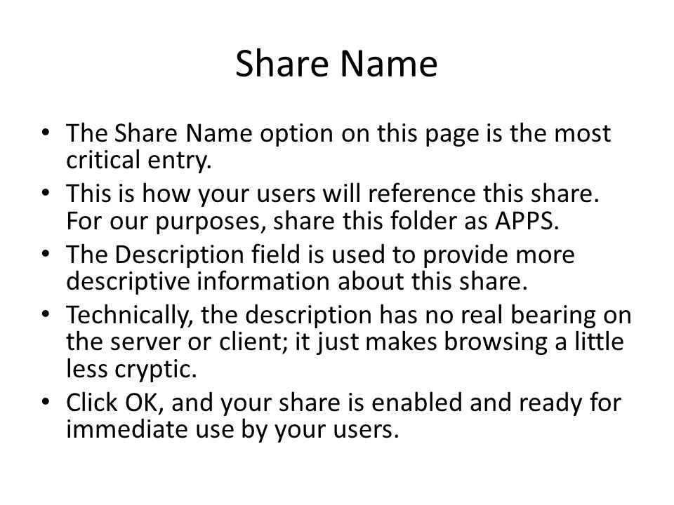 Share Name The Share Name option on this page is the most critical entry.