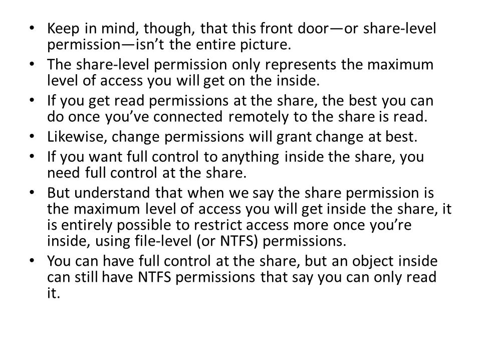 Keep in mind, though, that this front dooror share-level permissionisnt the entire picture.