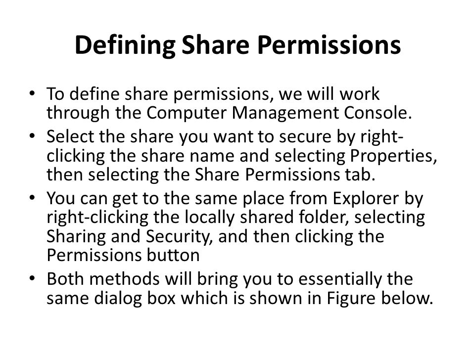 Defining Share Permissions To define share permissions, we will work through the Computer Management Console.