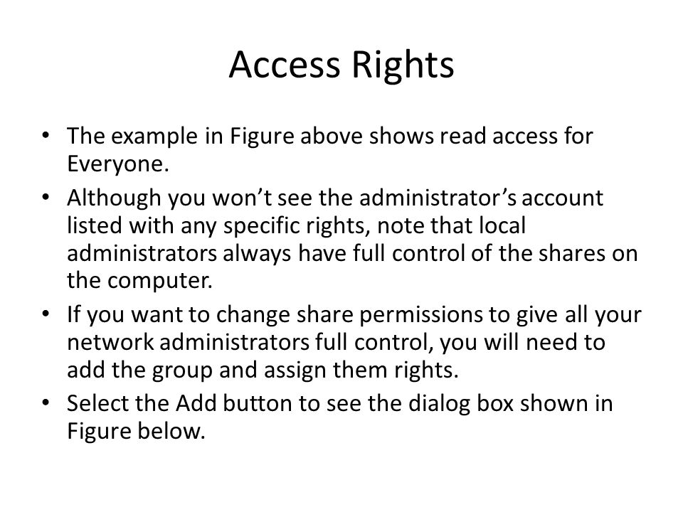 Access Rights The example in Figure above shows read access for Everyone.