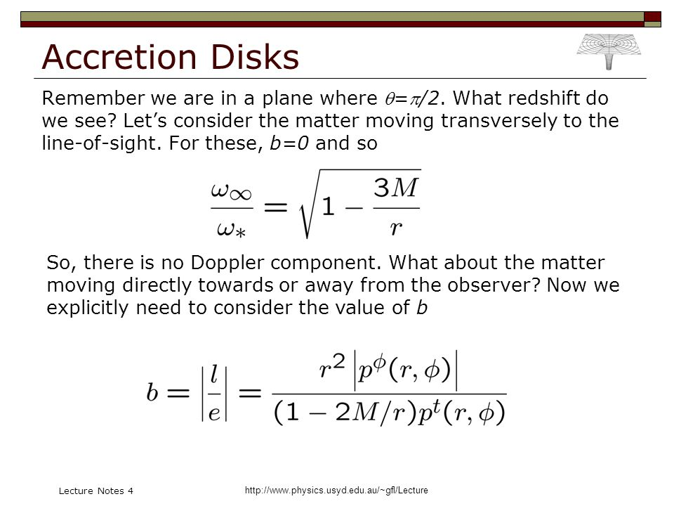 http://www.physics.usyd.edu.au/~gfl/Lecture Lecture Notes 4 Accretion Disks Remember we are in a plane where =/2.