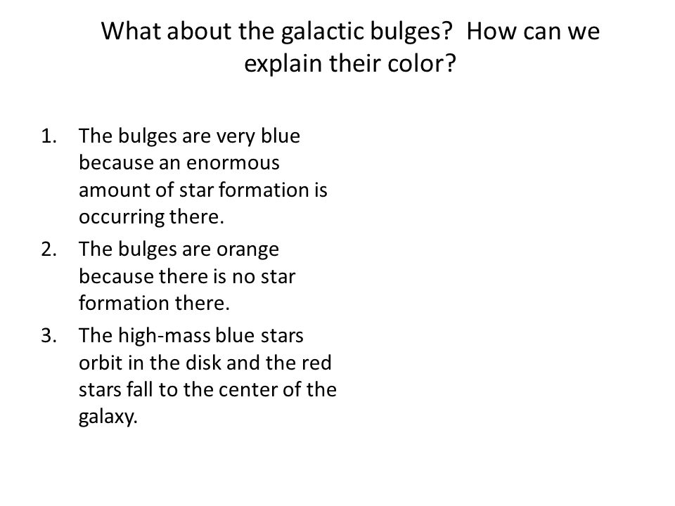 What about the galactic bulges. How can we explain their color.