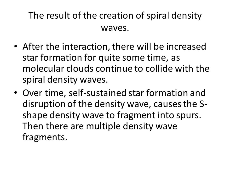 The result of the creation of spiral density waves.