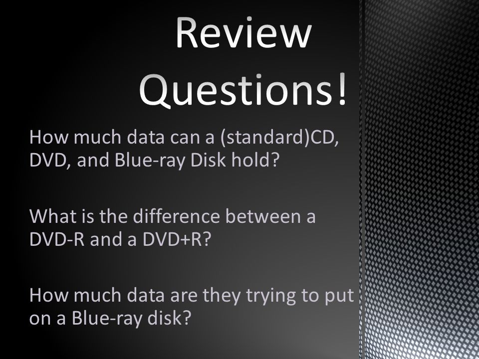 How much data can a (standard)CD, DVD, and Blue-ray Disk hold.