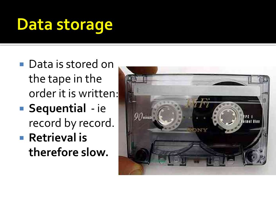 Data is stored on the tape in the order it is written: Sequential - ie record by record.