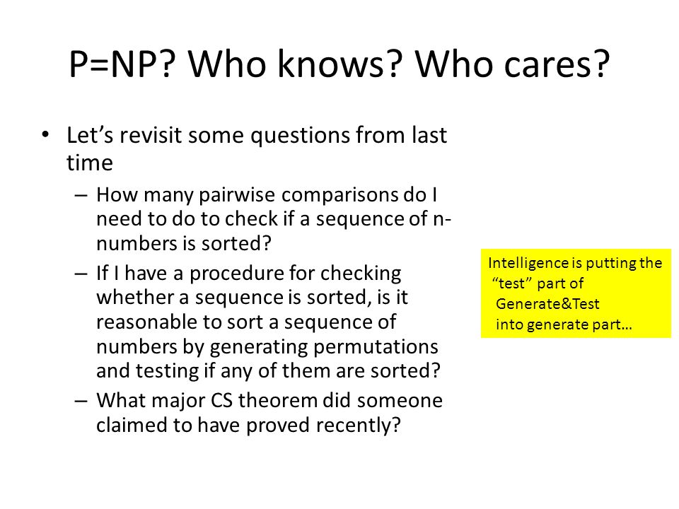 P=NP. Who knows. Who cares.