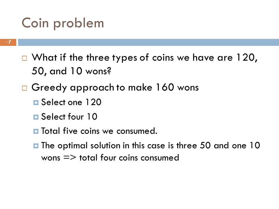 Coin problem What if the three types of coins we have are 120, 50, and 10 wons.