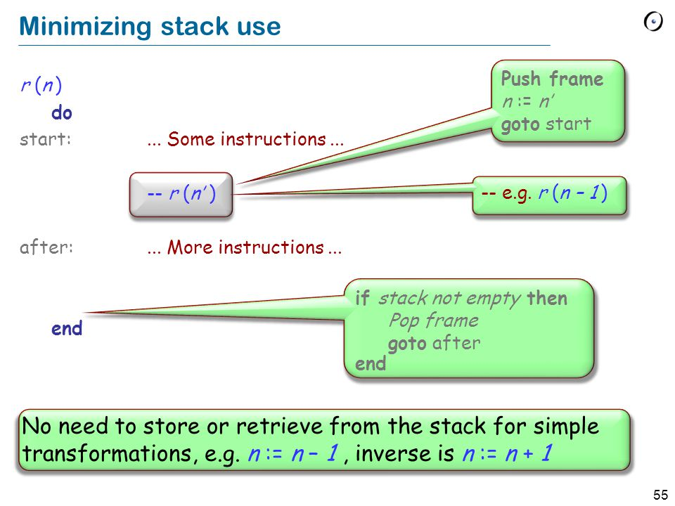55 Minimizing stack use r (n ) do start:... Some instructions...