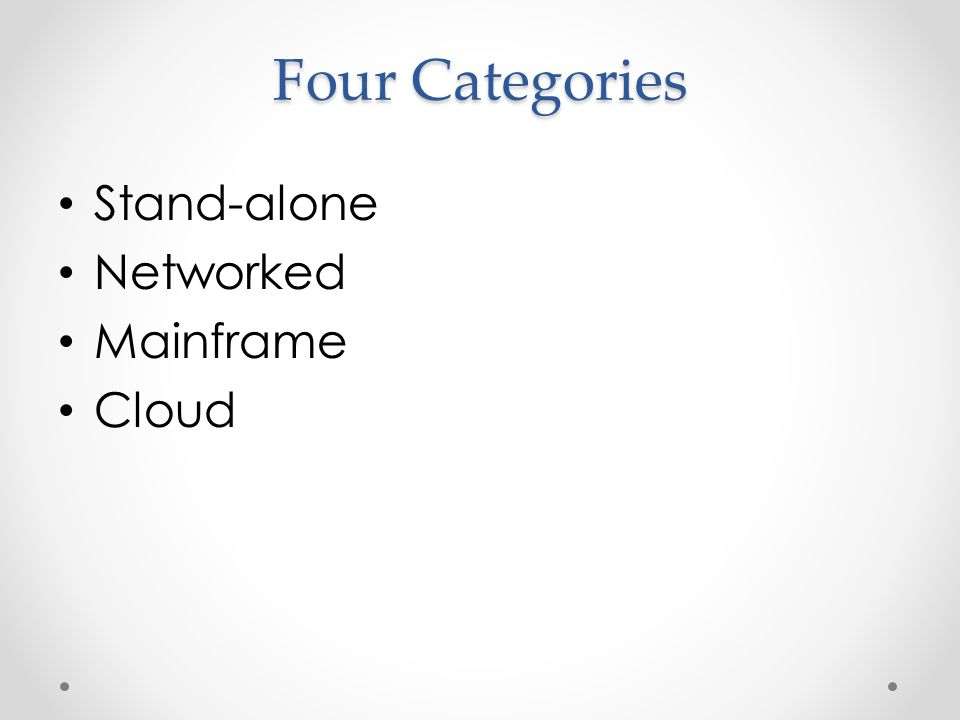 Four Categories Stand-alone Networked Mainframe Cloud