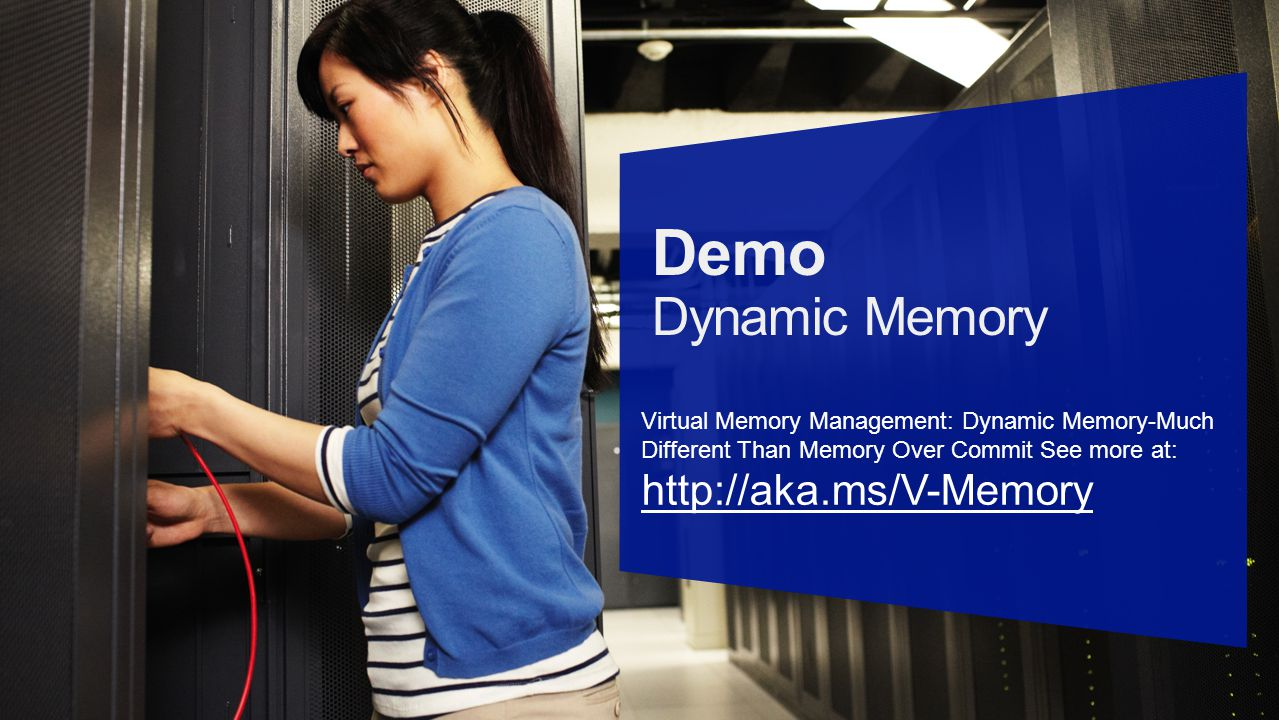 Virtual Memory Management: Dynamic Memory-Much Different Than Memory Over Commit See more at: http://aka.ms/V-Memory