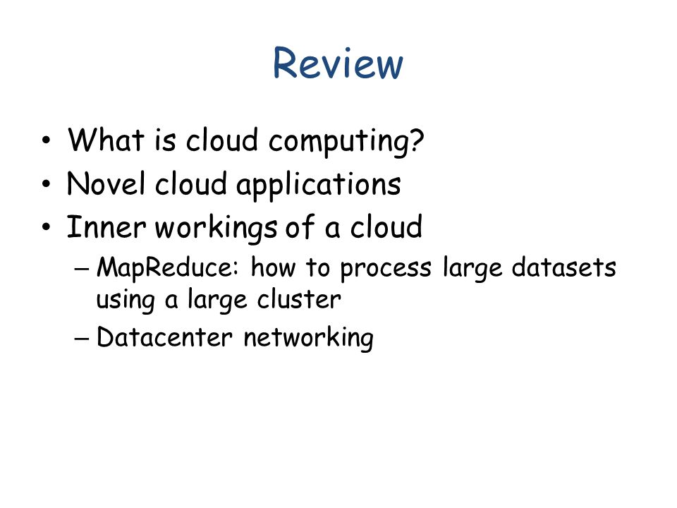 Review What is cloud computing.