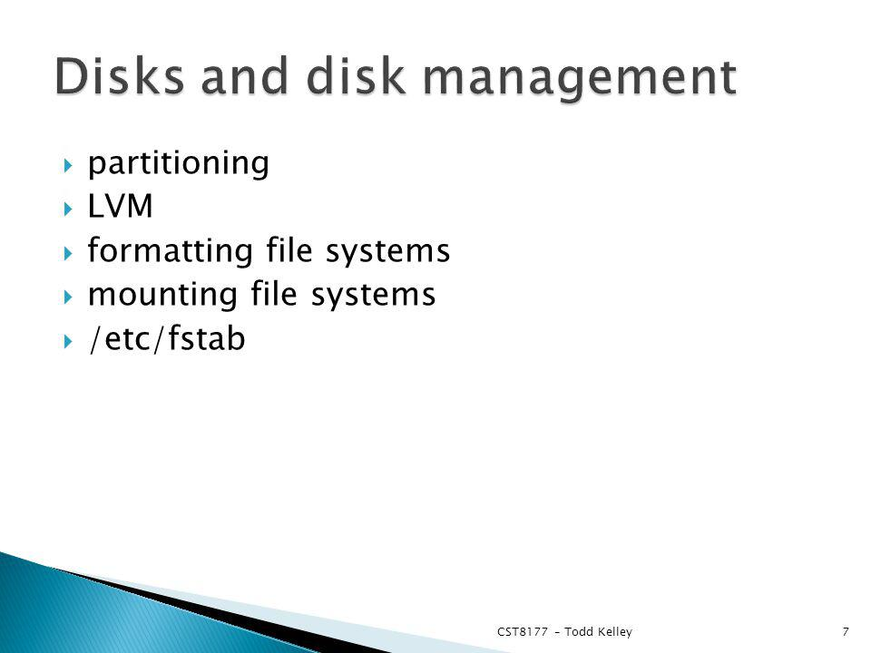 Disks, Filesystems Todd Kelley CST8177– Todd Kelley1  - ppt