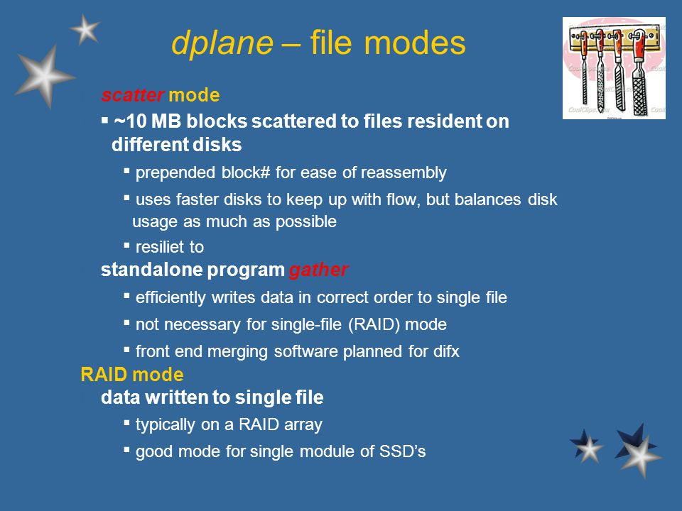 dplane – file modes l scatter mode l ~10 MB blocks scattered to files resident on different disks – prepended block# for ease of reassembly – uses faster disks to keep up with flow, but balances disk usage as much as possible – resiliet to l standalone program gather – efficiently writes data in correct order to single file – not necessary for single-file (RAID) mode – front end merging software planned for difx RAID mode l data written to single file – typically on a RAID array – good mode for single module of SSDs