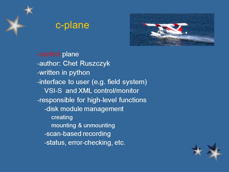 c-plane l -control plane l -author: Chet Ruszczyk l -written in python l -interface to user (e.g.