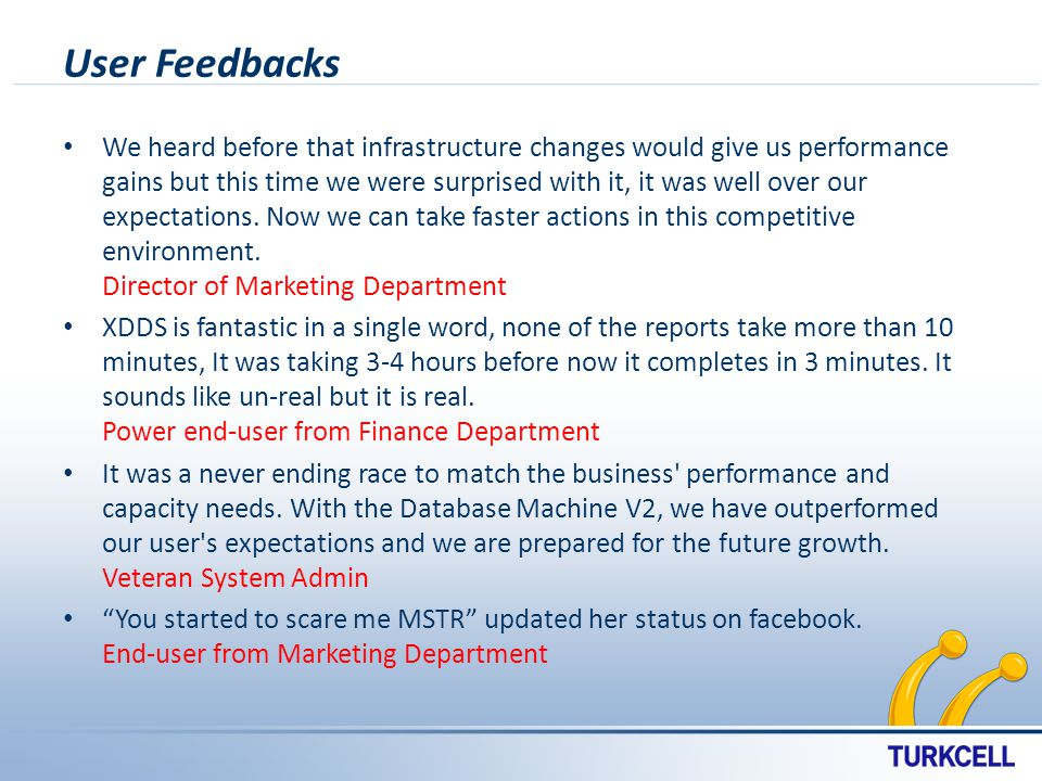 User Feedbacks We heard before that infrastructure changes would give us performance gains but this time we were surprised with it, it was well over our expectations.