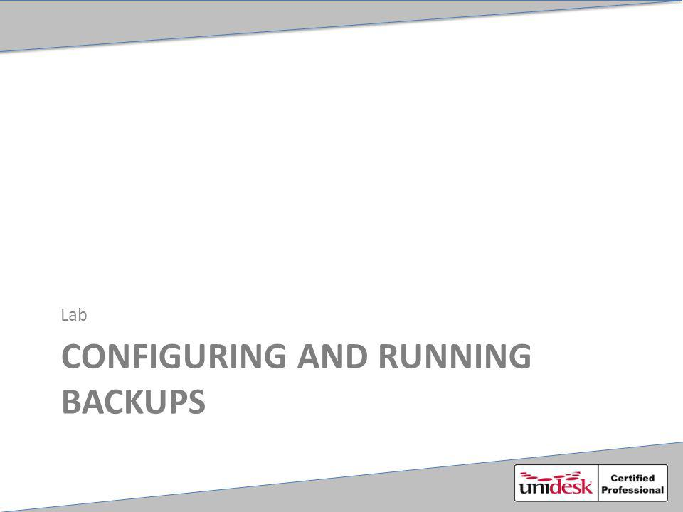 CONFIGURING AND RUNNING BACKUPS Lab