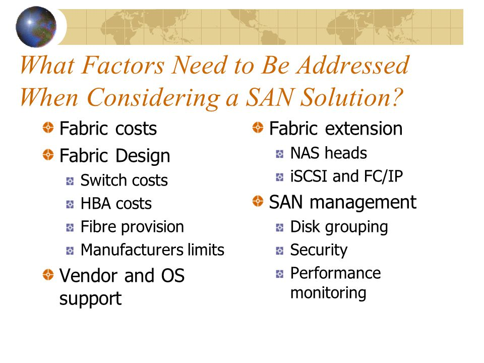 What Factors Need to Be Addressed When Considering a SAN Solution.