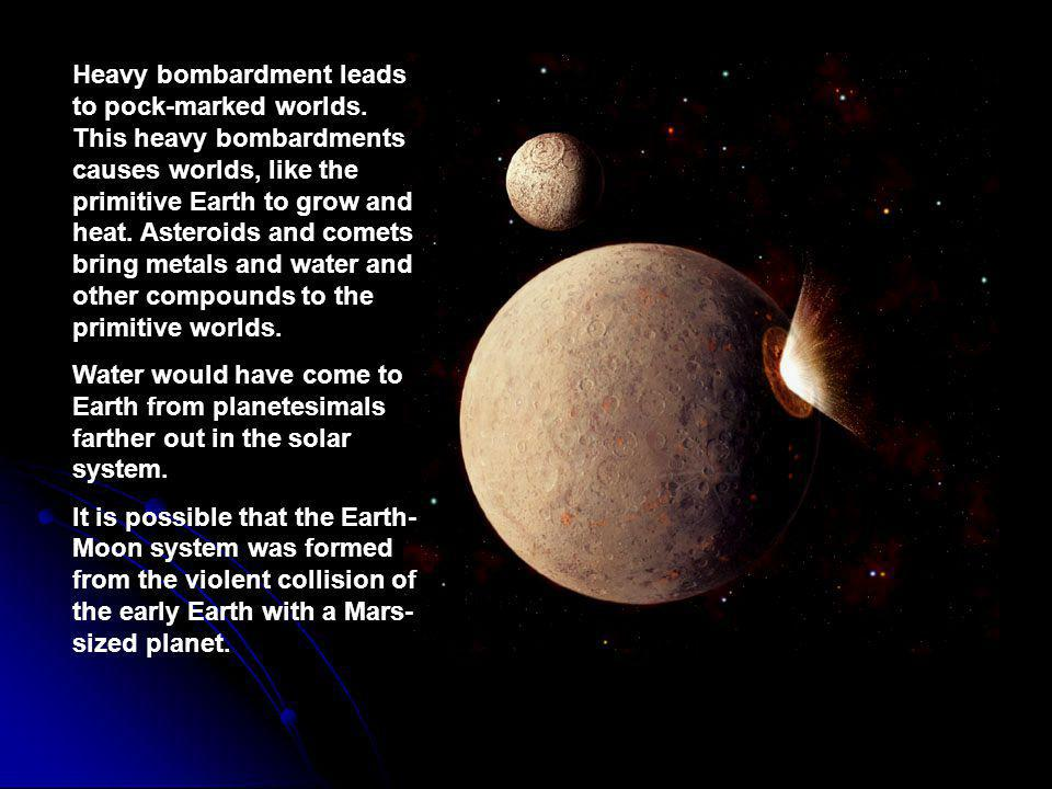 Heavy bombardment leads to pock-marked worlds.