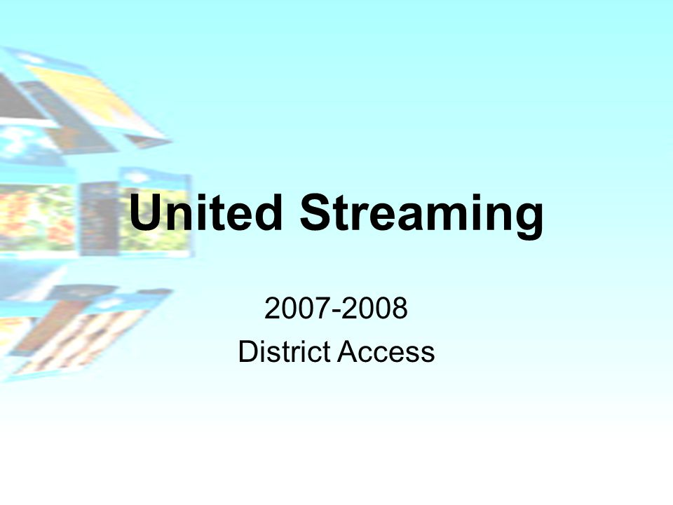 United Streaming 2007-2008 District Access