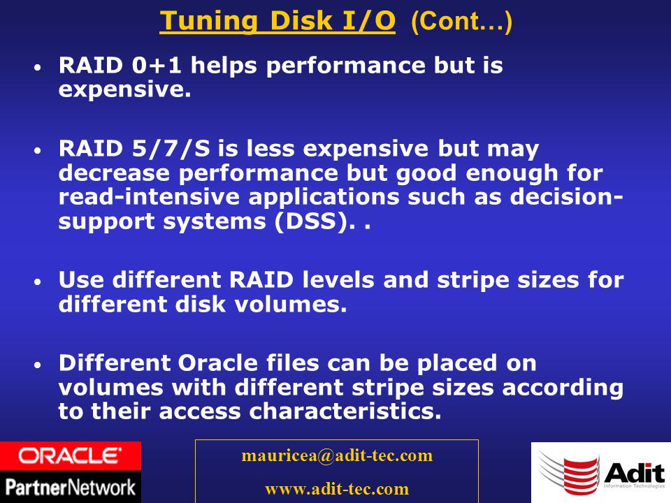38 mauricea@adit-tec.com www.adit-tec.com RAID 0+1 helps performance but is expensive.