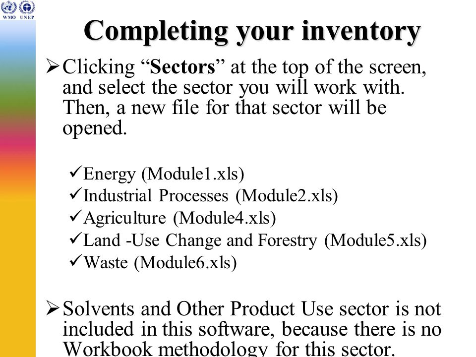 Completing your inventory Clicking Sectors at the top of the screen, and select the sector you will work with.
