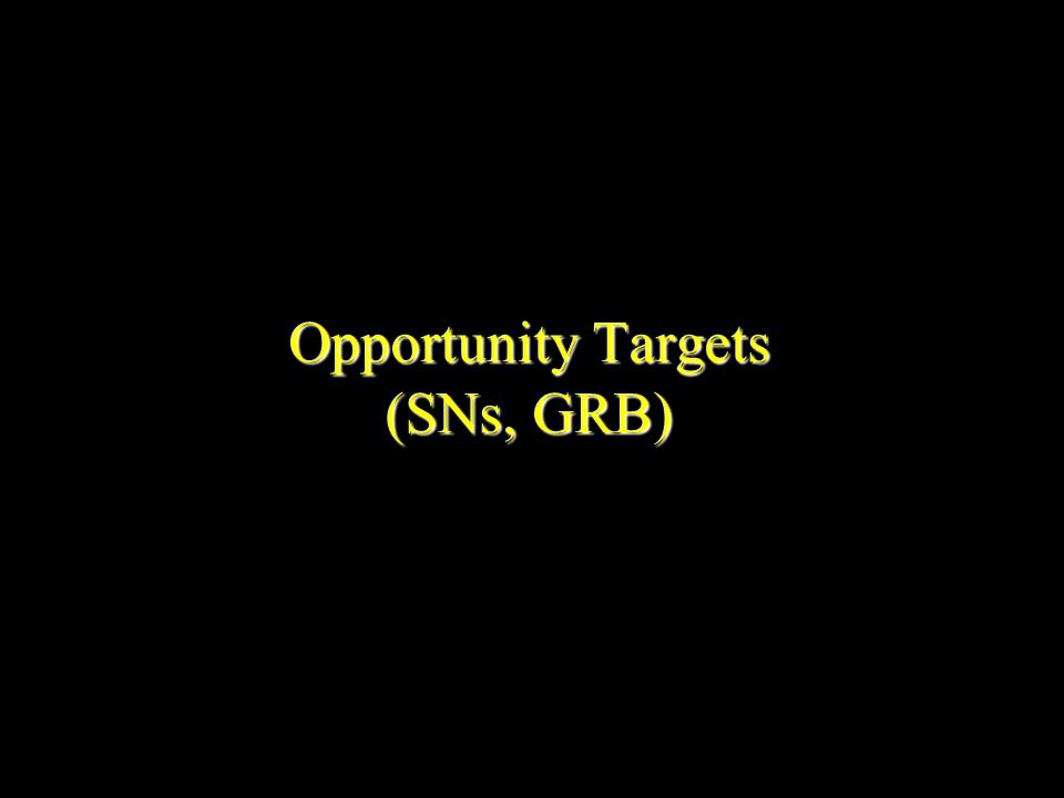 Opportunity Targets (SNs, GRB)