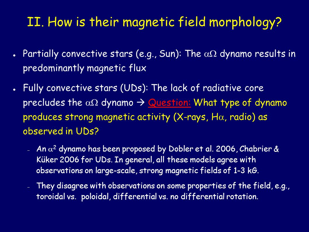 II. How is their magnetic field morphology.