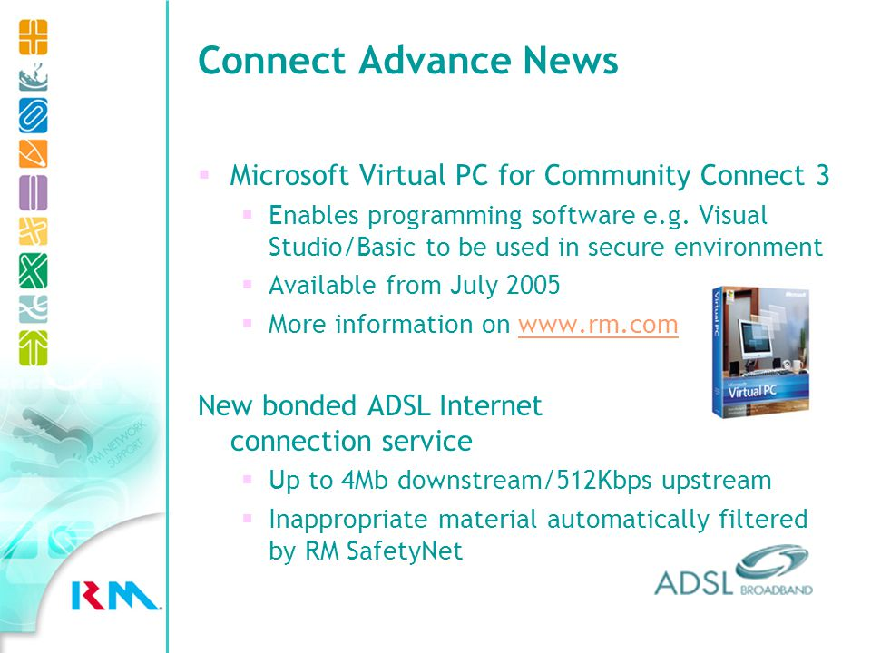Connect Advance News Microsoft Virtual PC for Community Connect 3 Enables programming software e.g.