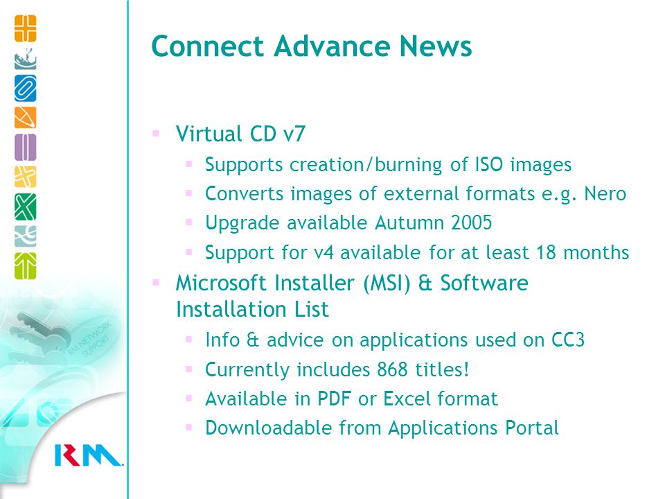 Connect Advance News Virtual CD v7 Supports creation/burning of ISO images Converts images of external formats e.g.