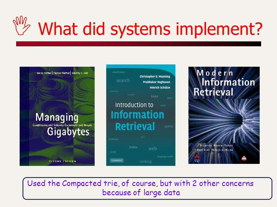 What did systems implement.