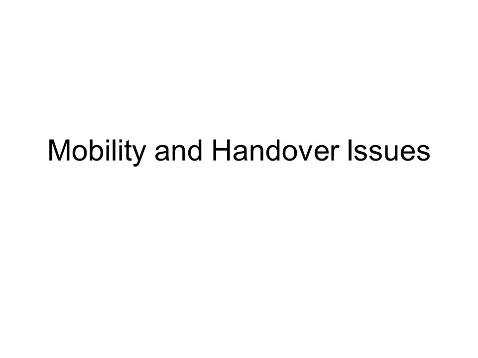 Mobility and Handover Issues