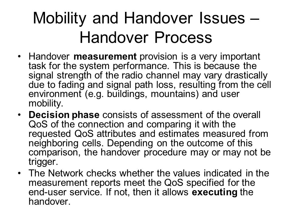 Mobility and Handover Issues – Handover Process Handover measurement provision is a very important task for the system performance.
