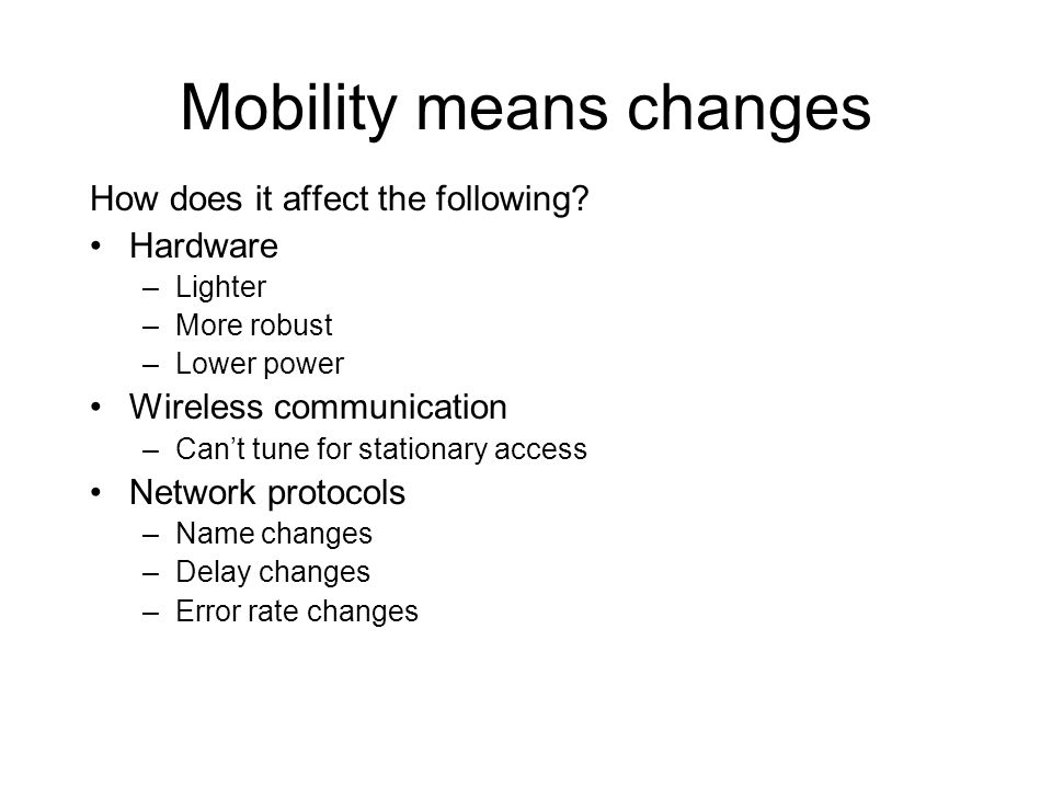 Mobility means changes How does it affect the following.