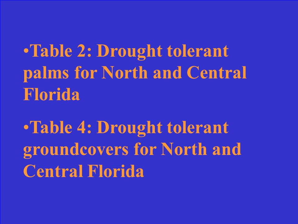 What are the titles of Tables 2 and 4 in the article: Drought Tolerant Plants for North and Central Florida
