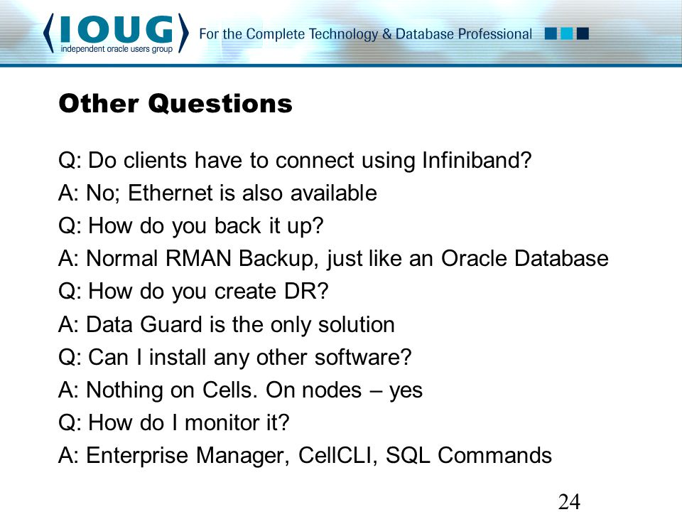 Other Questions Q: Do clients have to connect using Infiniband.