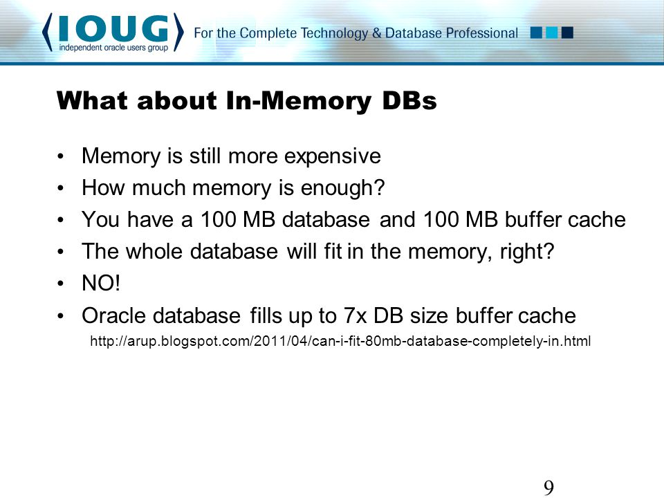 What about In-Memory DBs Memory is still more expensive How much memory is enough.