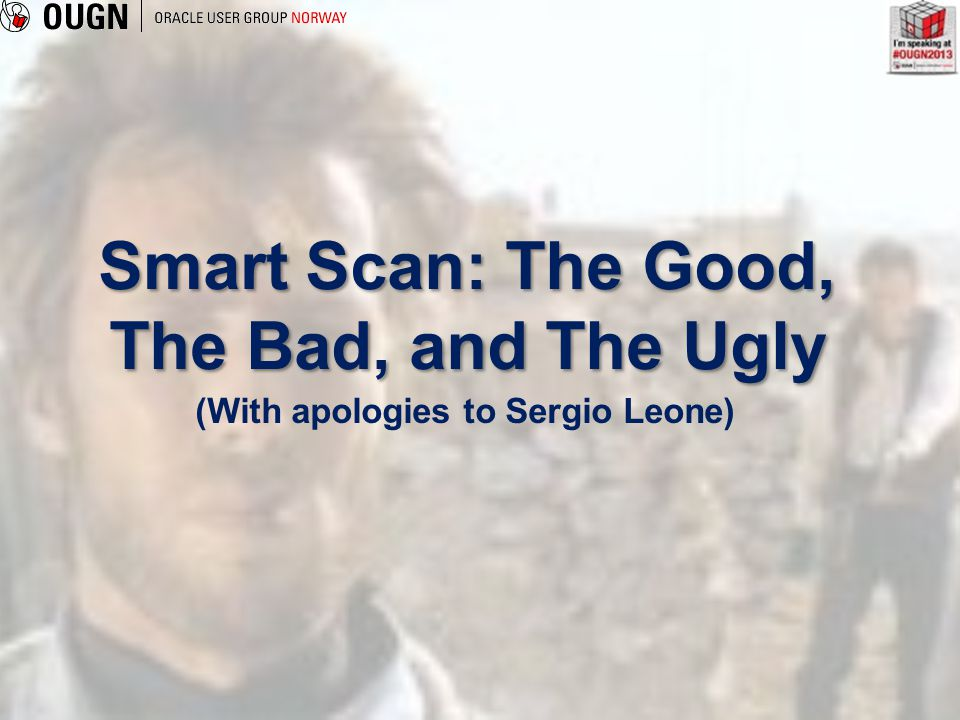 Smart Scan: The Good, The Bad, and The Ugly (With apologies to Sergio Leone)