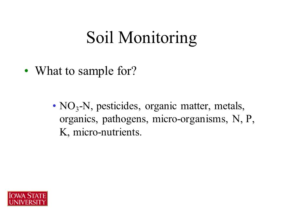 Soil Monitoring What to sample for.